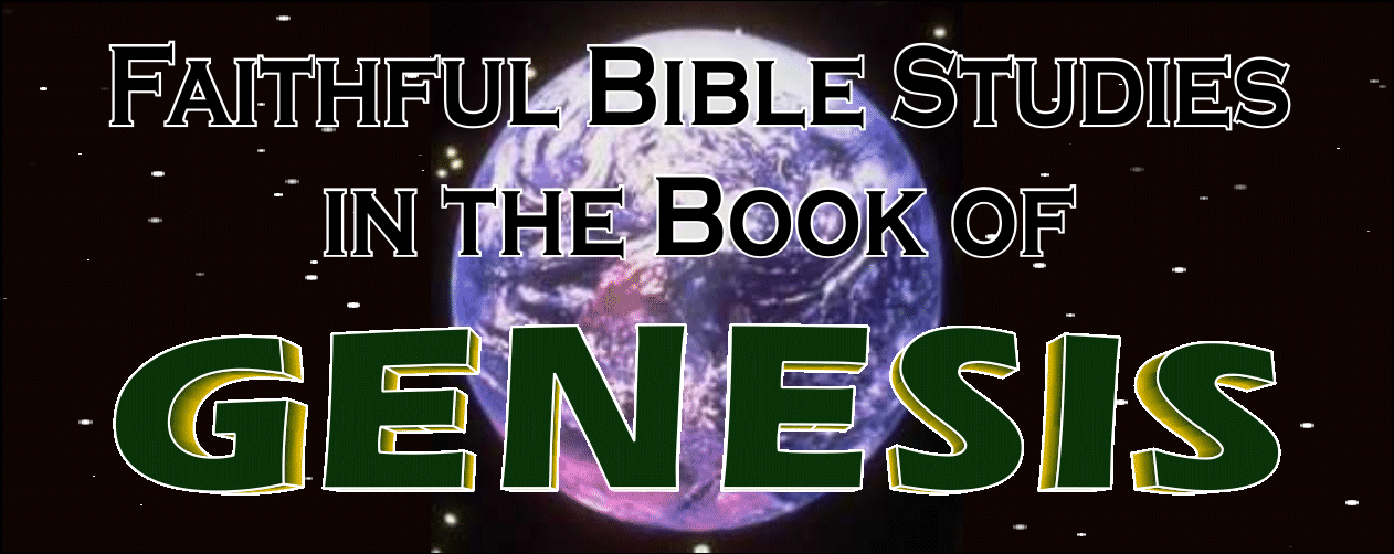 E Bible Fellowship's Faithful Studies in the Book of Genesis