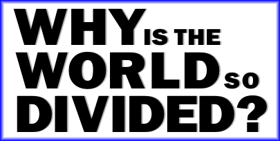 Why is the World so Divided? image